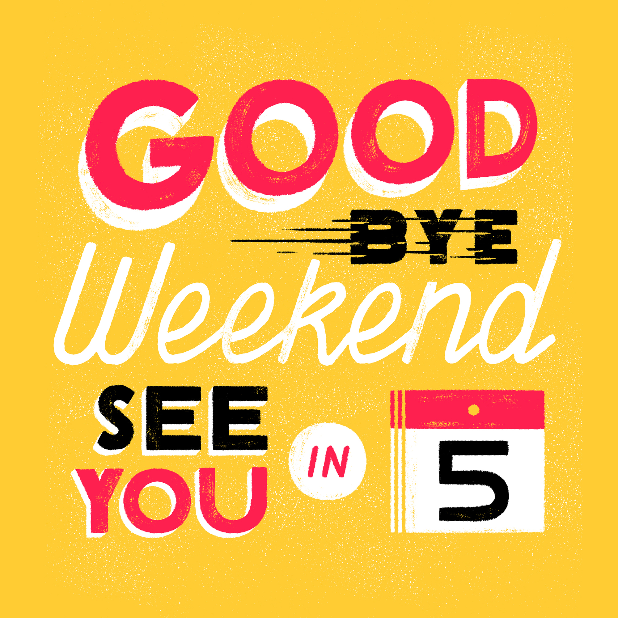 GoodByeWeekend
