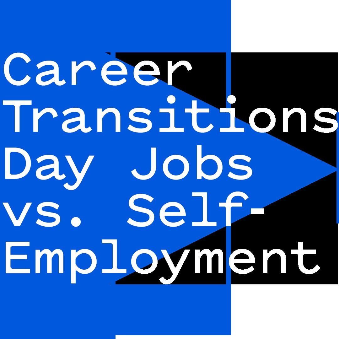 Amanda & Nicole talk career transitions: day jobs vs. self-employment